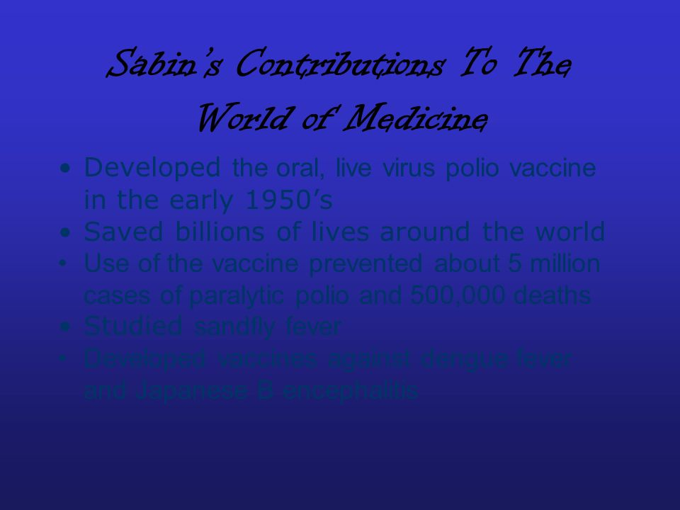 Sabin's Contributions To The World of Medicine
