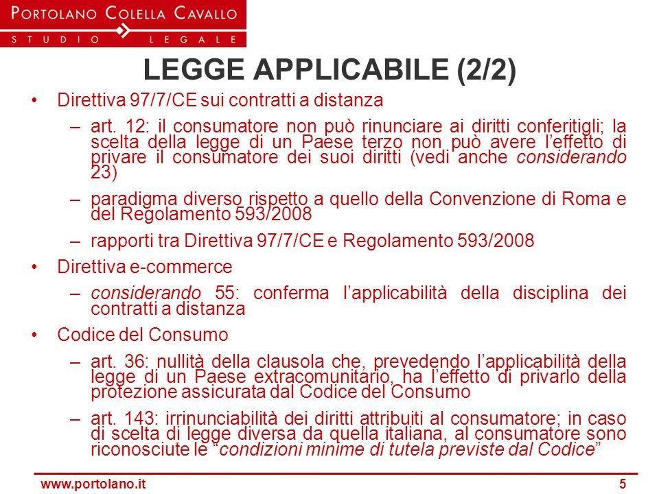LEGGE APPLICABILE (2/2) Direttiva 97/7/CE sui contratti a distanza