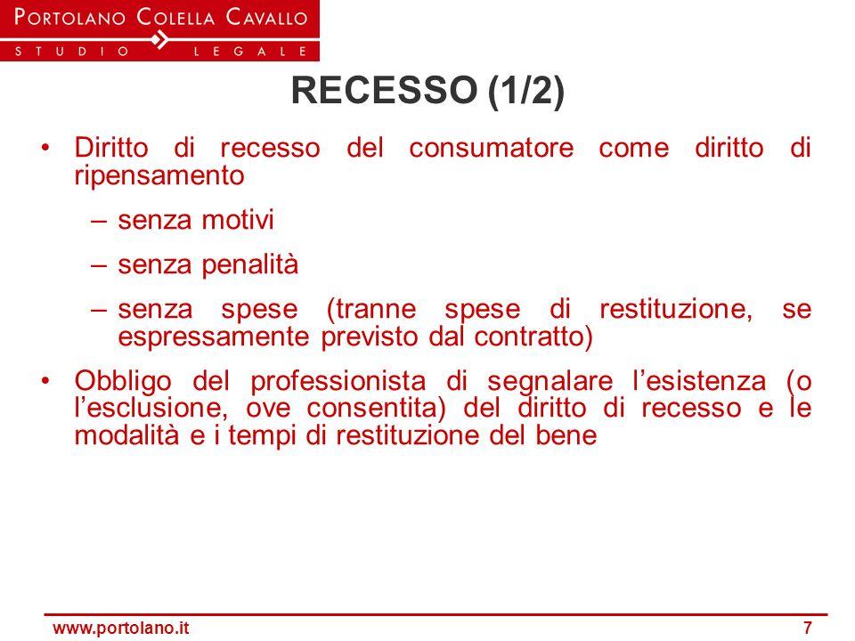 RECESSO (1/2) Diritto di recesso del consumatore come diritto di ripensamento. senza motivi. senza penalità.