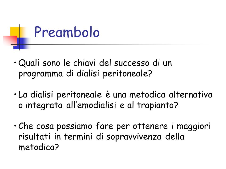 Preambolo Quali sono le chiavi del successo di un programma di dialisi peritoneale