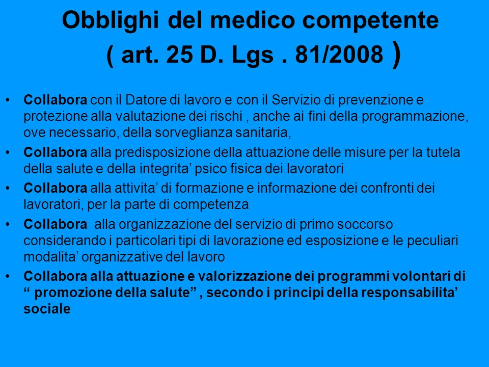 Obblighi del medico competente ( art. 25 D. Lgs . 81/2008 )