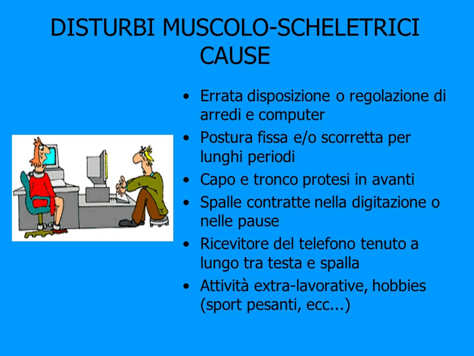 DISTURBI MUSCOLO-SCHELETRICI CAUSE