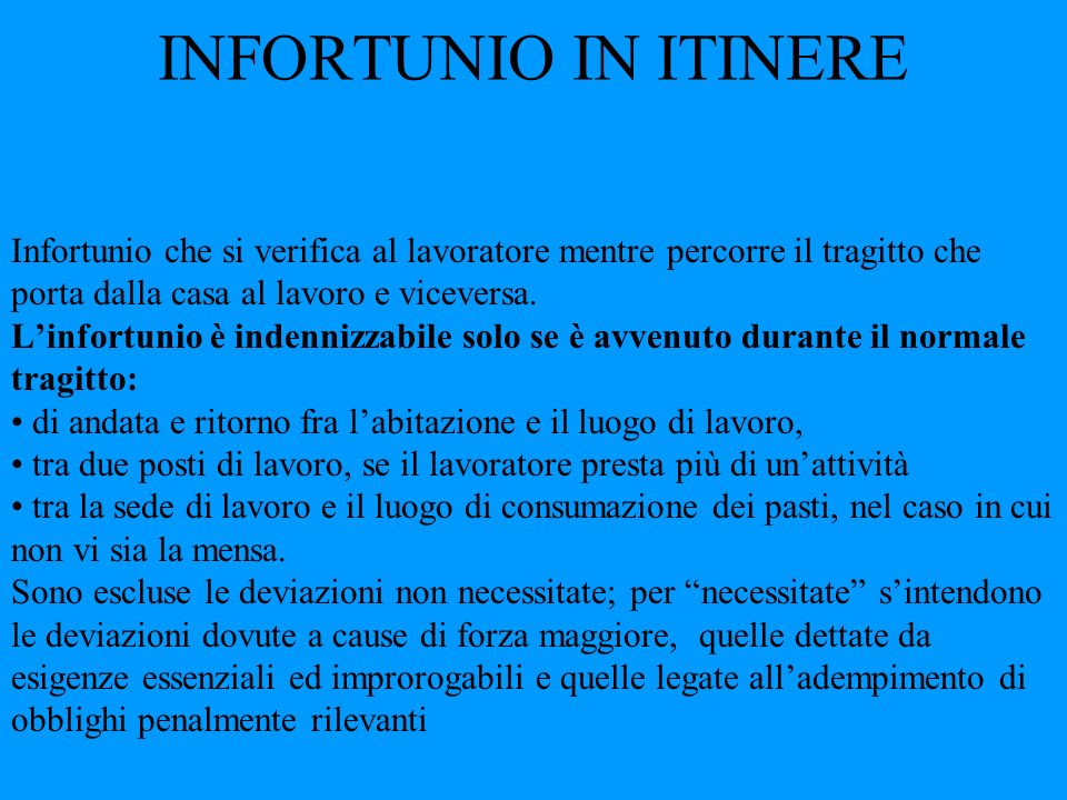 INFORTUNIO IN ITINERE
