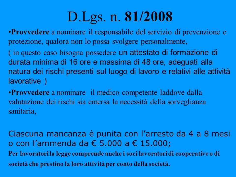 D.Lgs. n. 81/2008 Provvedere a nominare il responsabile del servizio di prevenzione e protezione, qualora non lo possa svolgere personalmente,