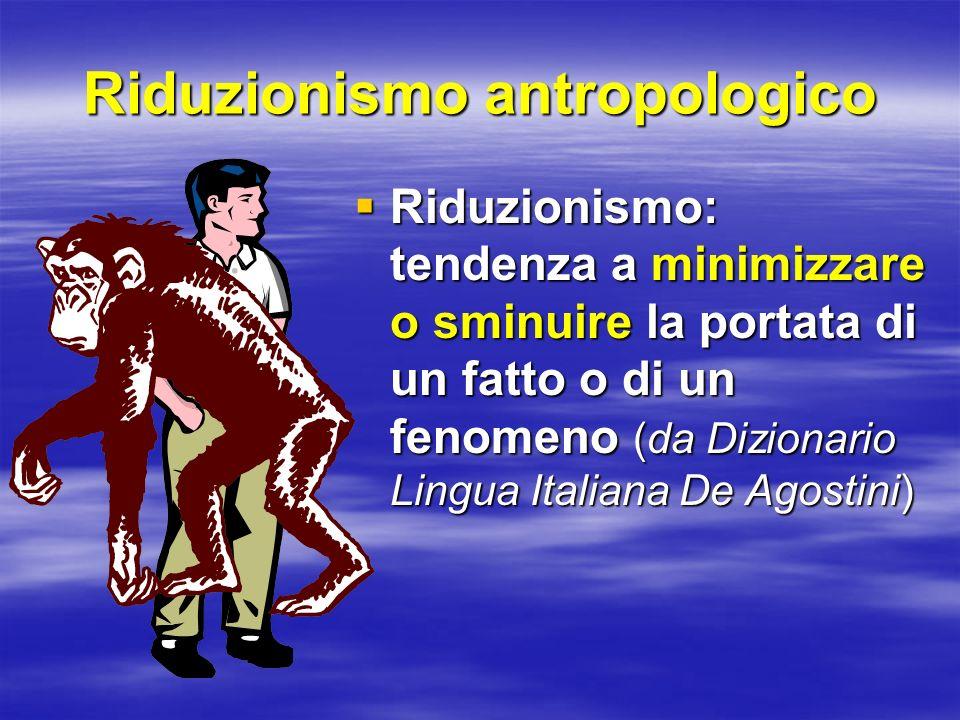 Riduzionismo antropologico