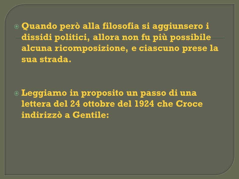 Quando però alla filosofia si aggiunsero i dissidi politici, allora non fu più possibile alcuna ricomposizione, e ciascuno prese la sua strada.