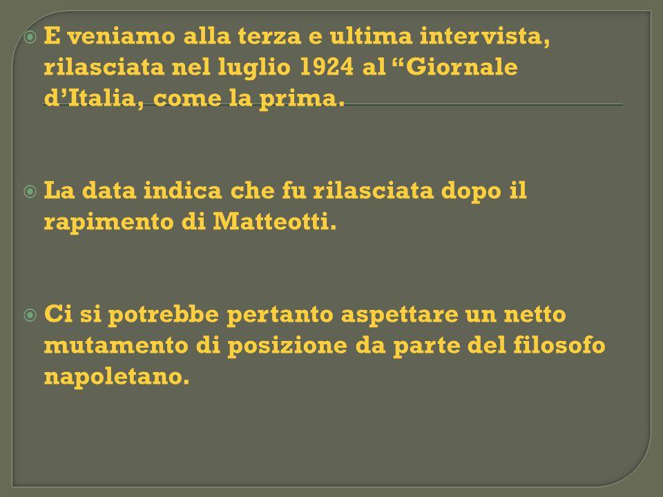 E veniamo alla terza e ultima intervista, rilasciata nel luglio 1924 al Giornale d'Italia, come la prima.