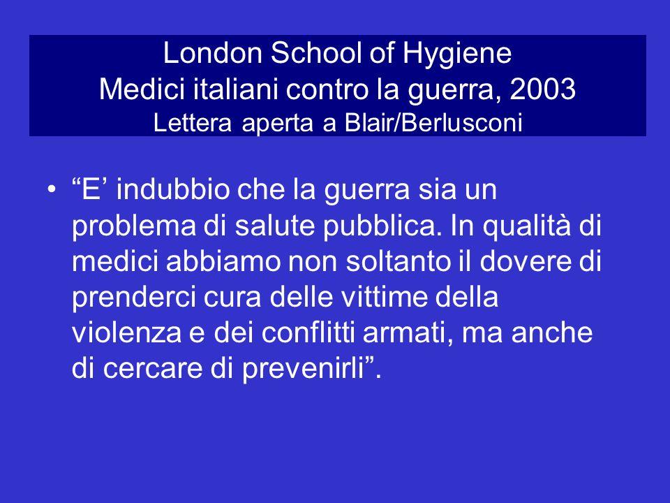 London School of Hygiene Medici italiani contro la guerra, 2003 Lettera aperta a Blair/Berlusconi