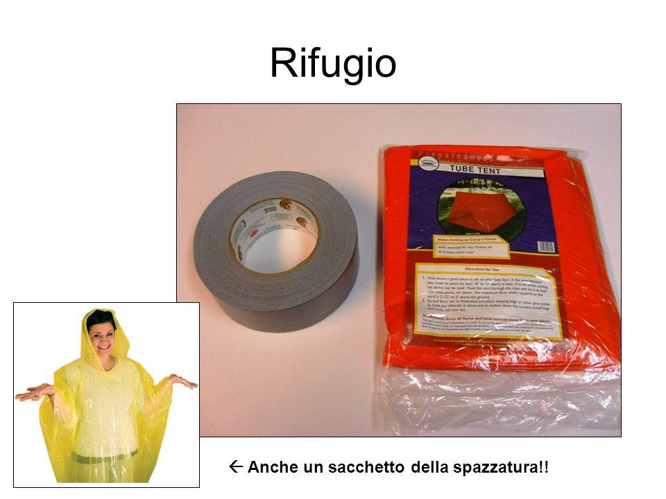 Rifugio  Anche un sacchetto della spazzatura!!