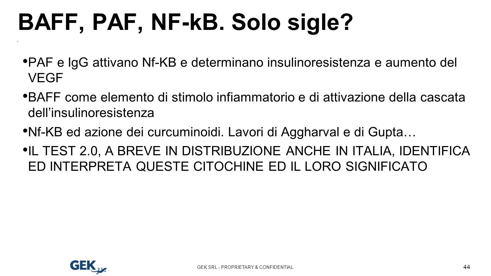 BAFF, PAF, NF-kB. Solo sigle