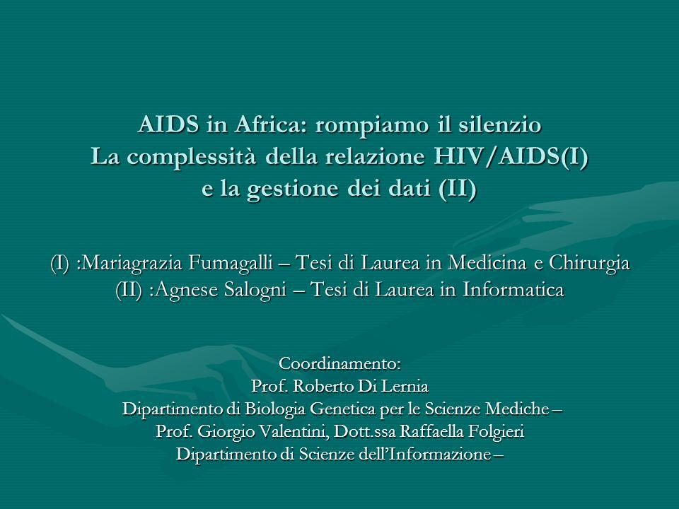 AIDS in Africa: rompiamo il silenzio La complessità della relazione HIV/AIDS(I) e la gestione dei dati (II)