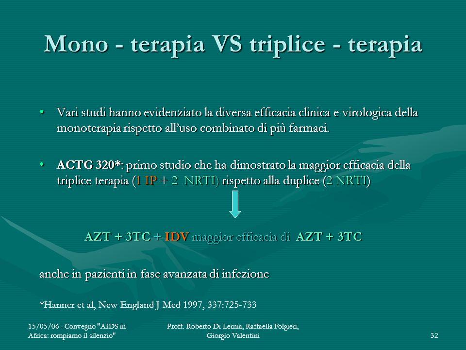 Mono - terapia VS triplice - terapia