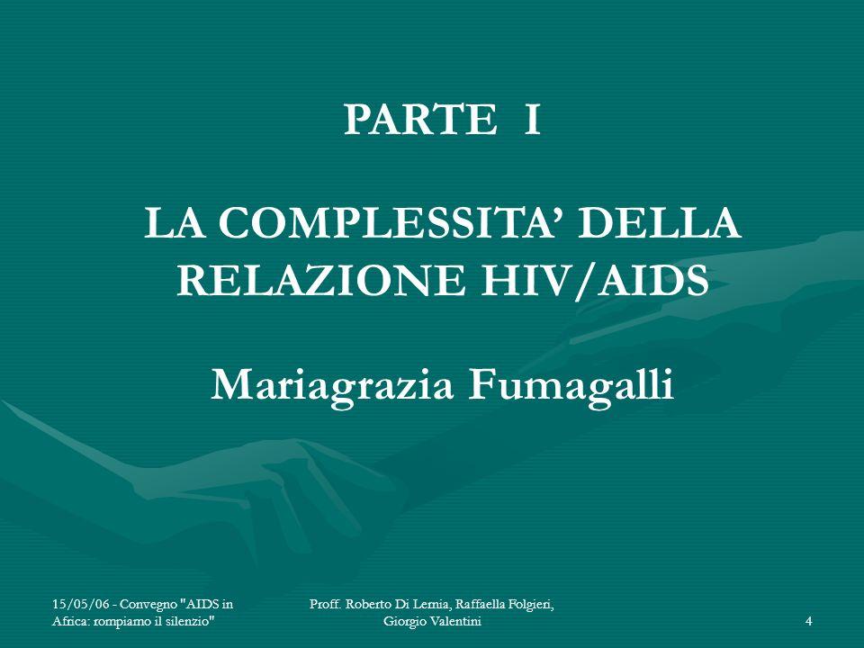 LA COMPLESSITA' DELLA RELAZIONE HIV/AIDS Mariagrazia Fumagalli