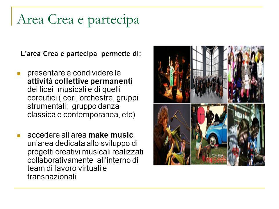 Area Crea e partecipaL area Crea e partecipa permette di: