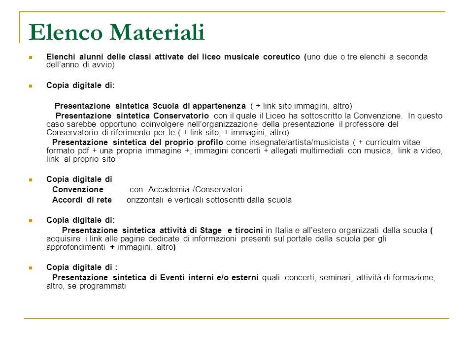 Elenco Materiali Elenchi alunni delle classi attivate del liceo musicale coreutico (uno due o tre elenchi a seconda dell'anno di avvio)