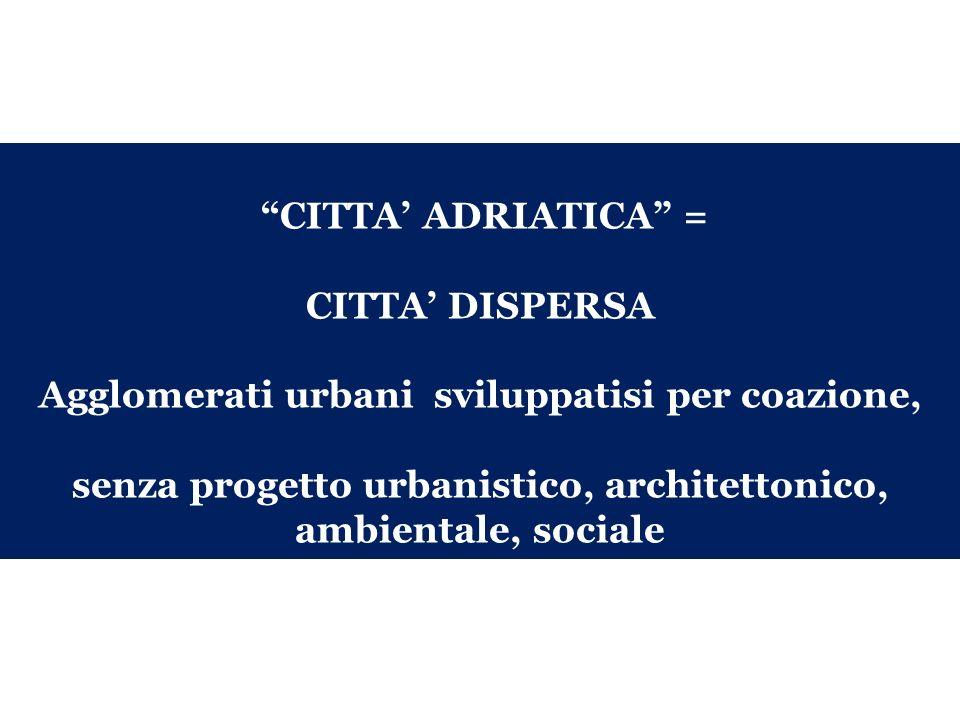 Agglomerati urbani sviluppatisi per coazione,