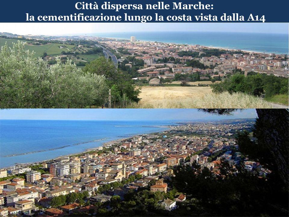 Città dispersa nelle Marche: la cementificazione lungo la costa vista dalla A14