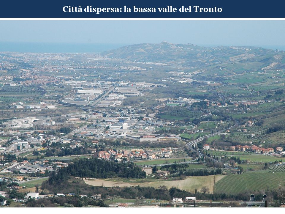 Città dispersa: la bassa valle del Tronto