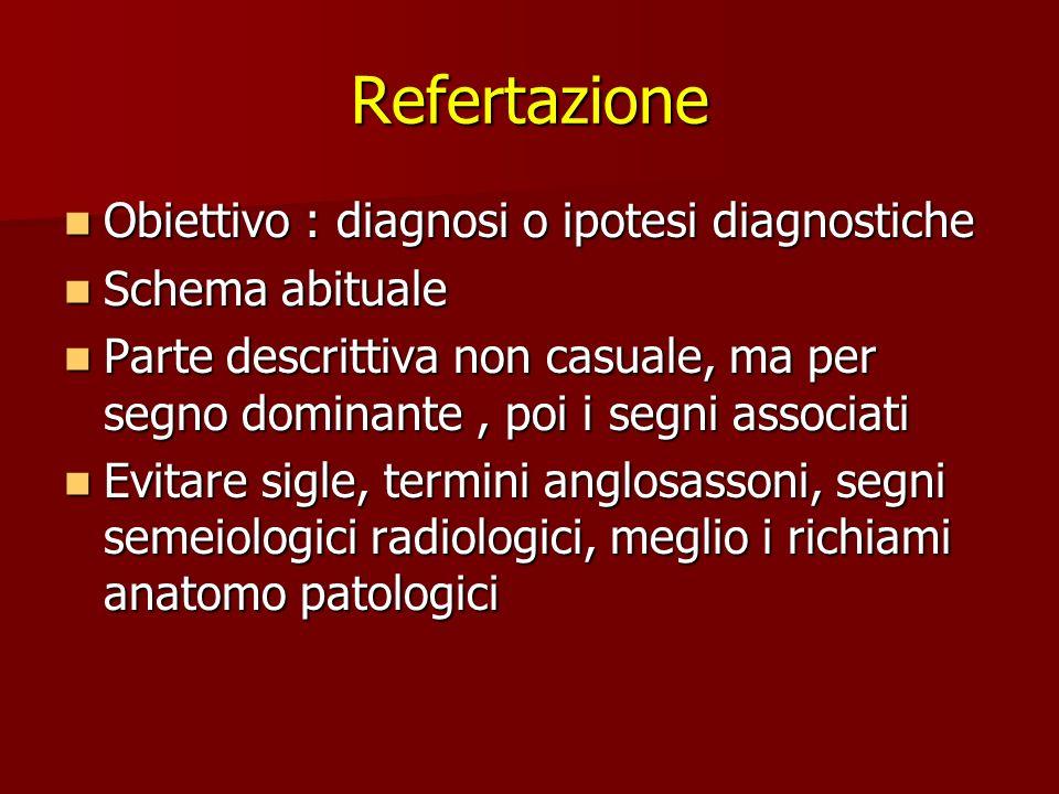 Refertazione Obiettivo : diagnosi o ipotesi diagnostiche