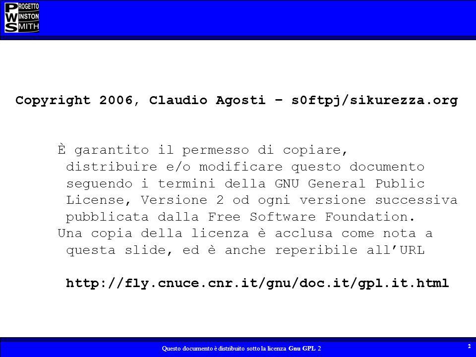 Copyright 2006, Claudio Agosti – s0ftpj/sikurezza.org