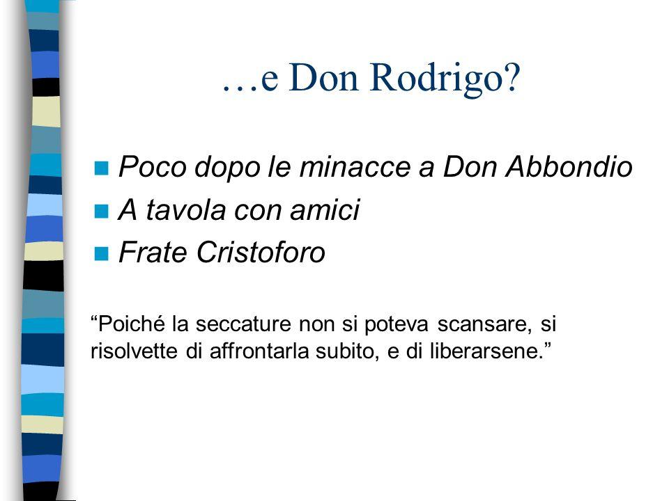 …e Don Rodrigo Poco dopo le minacce a Don Abbondio A tavola con amici