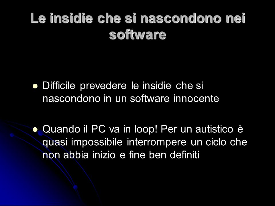Le insidie che si nascondono nei software
