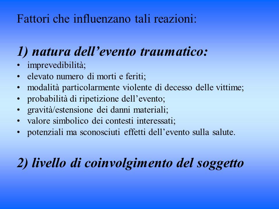 1) natura dell'evento traumatico: