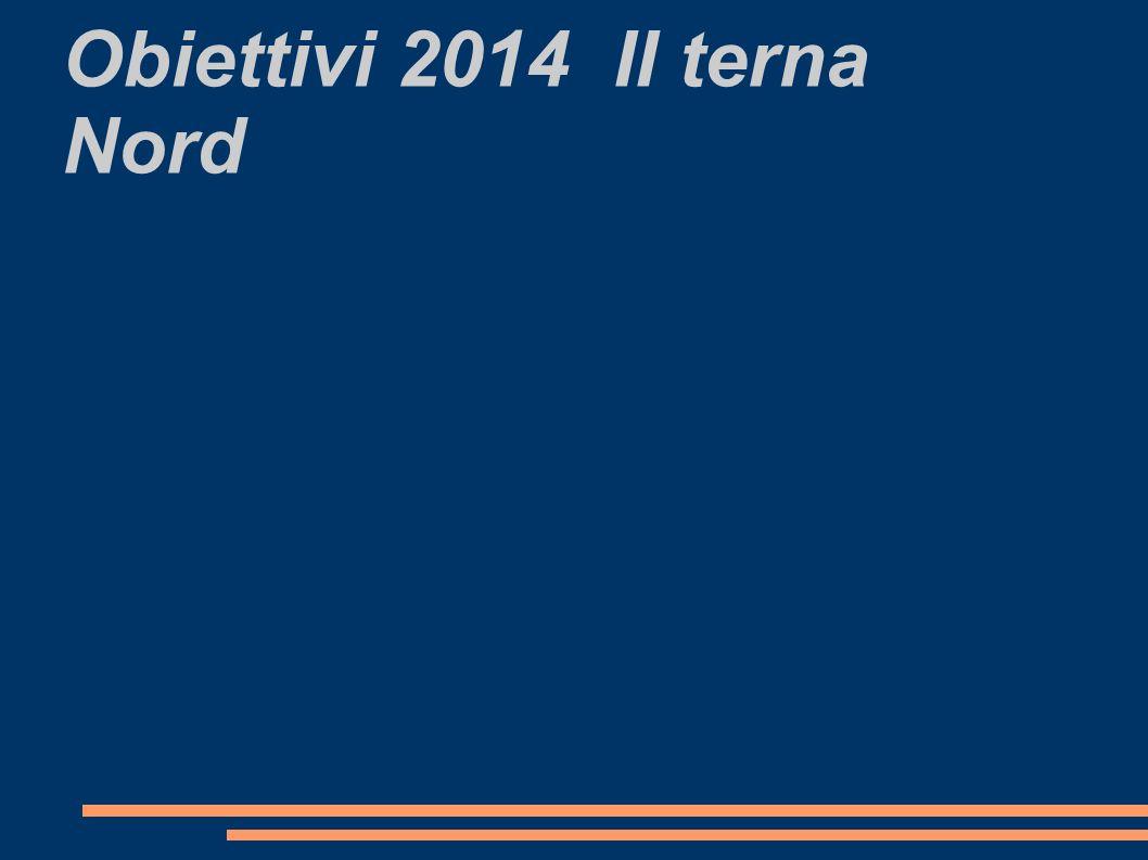 Obiettivi 2014 II terna Nord