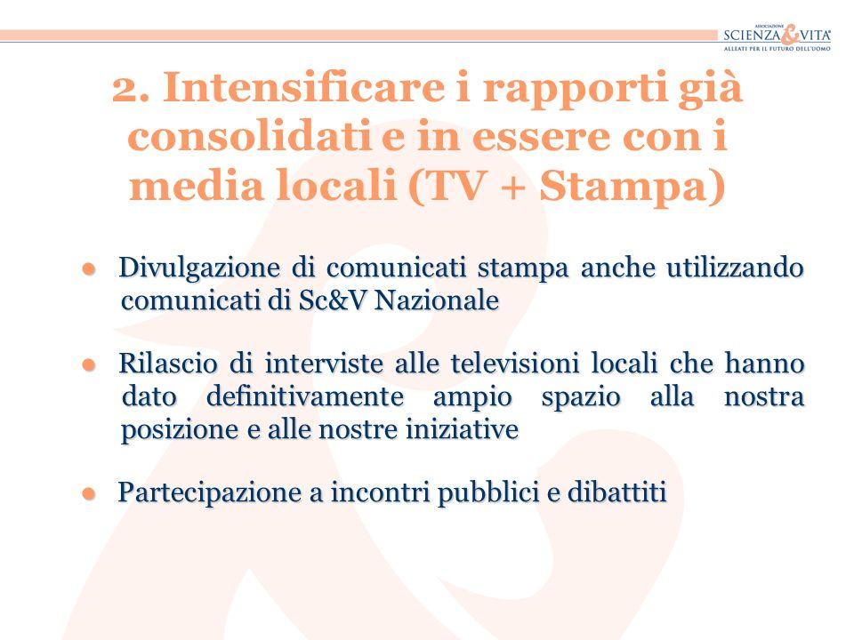 2. Intensificare i rapporti già consolidati e in essere con i media locali (TV + Stampa)