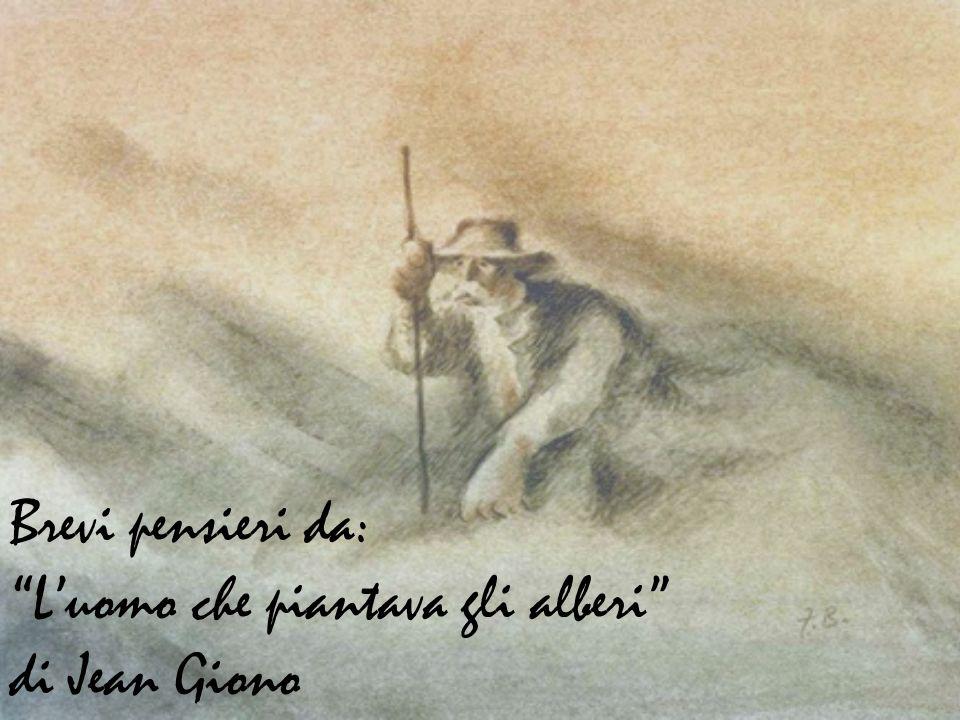 Brevi pensieri da: L'uomo che piantava gli alberi di Jean Giono
