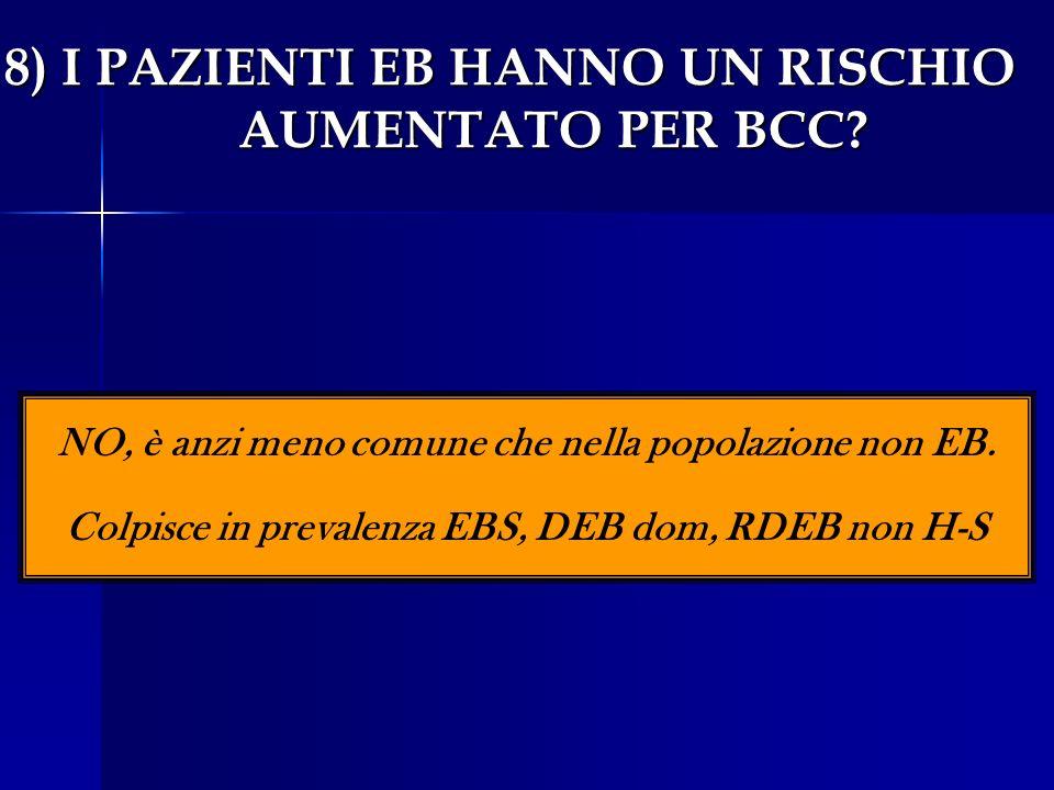 8) I PAZIENTI EB HANNO UN RISCHIO AUMENTATO PER BCC