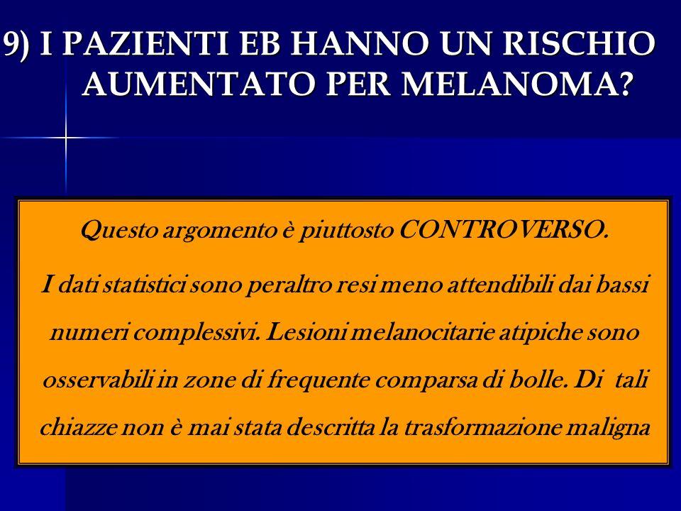 9) I PAZIENTI EB HANNO UN RISCHIO AUMENTATO PER MELANOMA