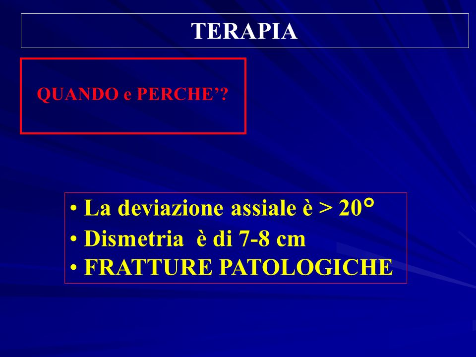 La deviazione assiale è > 20° Dismetria è di 7-8 cm