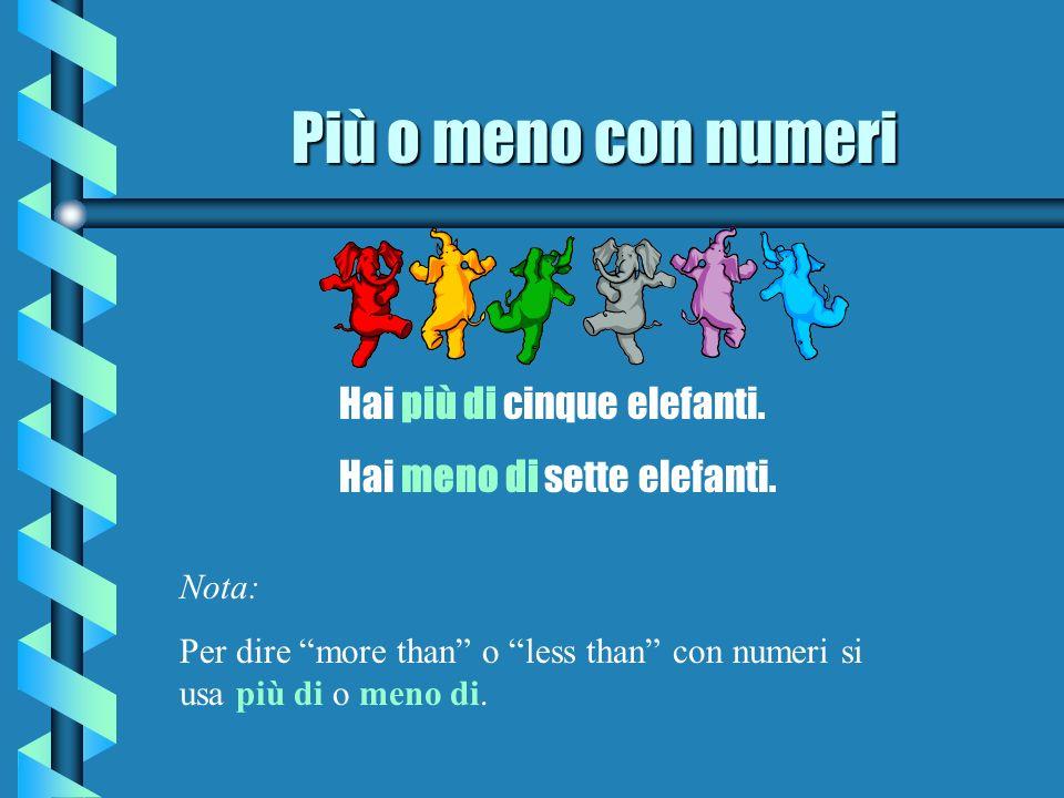 Più o meno con numeri Hai più di cinque elefanti.