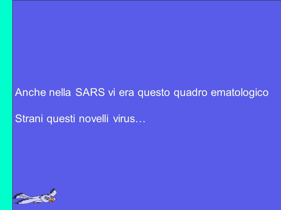 Anche nella SARS vi era questo quadro ematologico