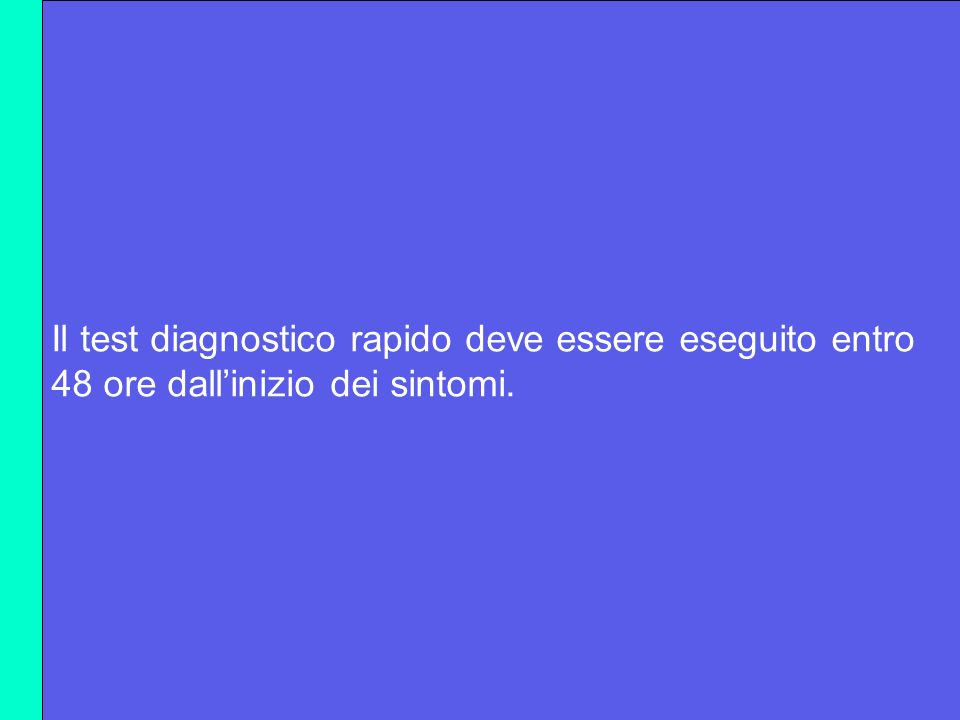 Il test diagnostico rapido deve essere eseguito entro