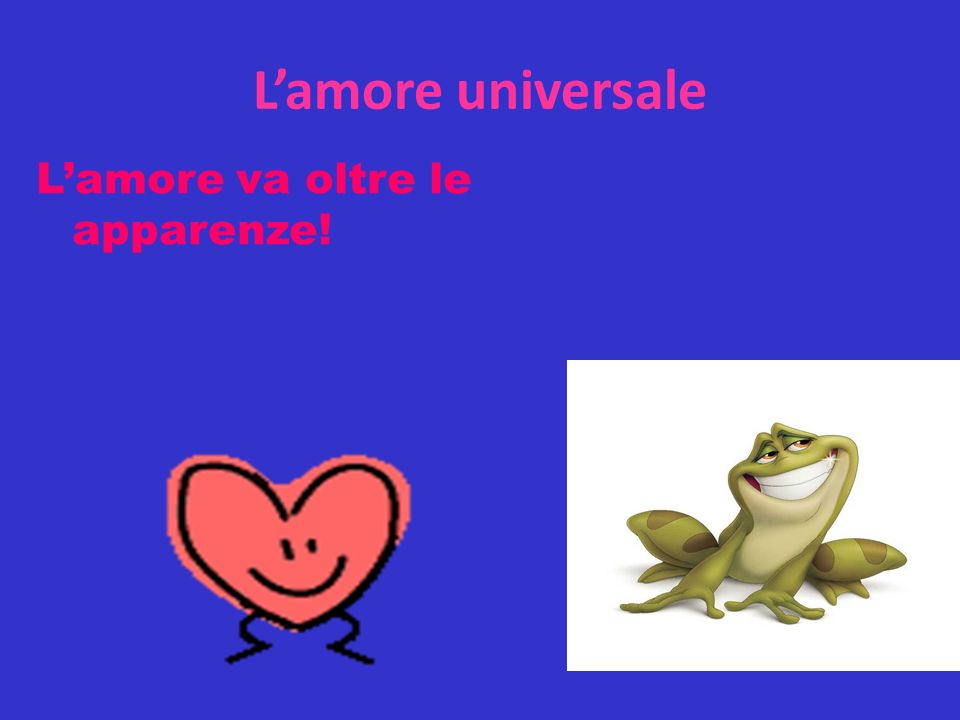 L'amore universale L'amore va oltre le apparenze!