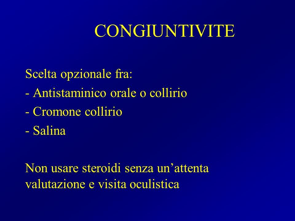 CONGIUNTIVITE Scelta opzionale fra: - Antistaminico orale o collirio