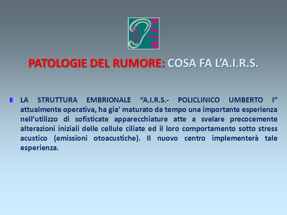 PATOLOGIE DEL RUMORE: COSA FA L'A.I.R.S.