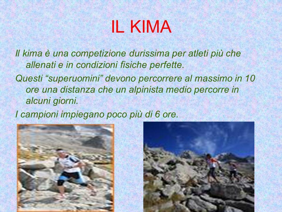 IL KIMA Il kima è una competizione durissima per atleti più che allenati e in condizioni fisiche perfette.