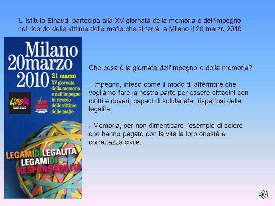 L' istituto Einaudi partecipa alla XV giornata della memoria e dell'impegno nel ricordo delle vittime delle mafie che si terrà a Milano il 20 marzo 2010