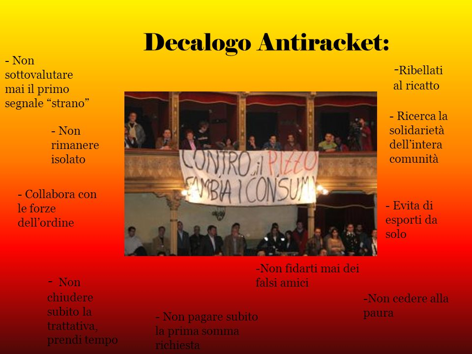 Decalogo Antiracket: - Non sottovalutare mai il primo segnale strano