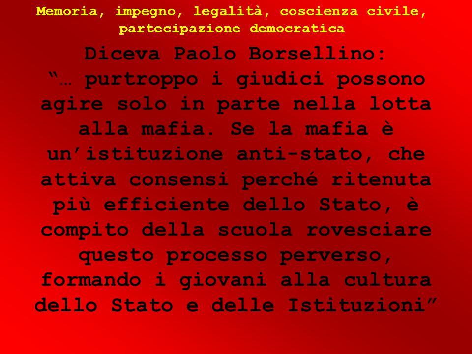 Memoria, impegno, legalità, coscienza civile, partecipazione democratica