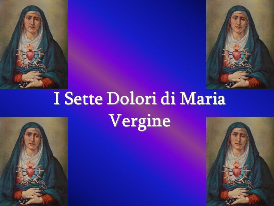 abbastanza I Sette Dolori di Maria Vergine - ppt video online scaricare AB84