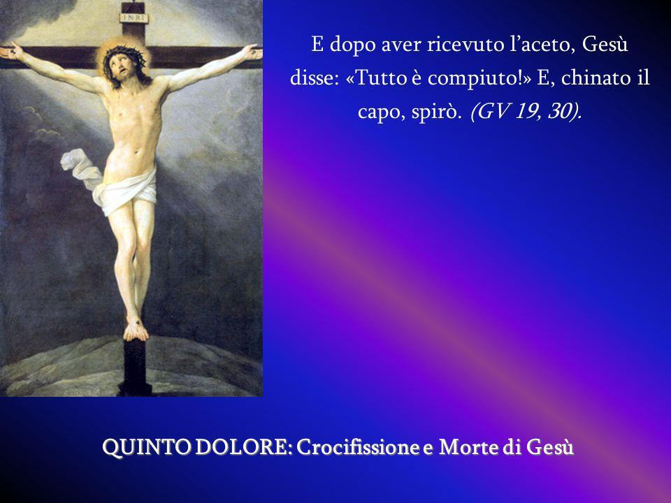 QUINTO DOLORE: Crocifissione e Morte di Gesù
