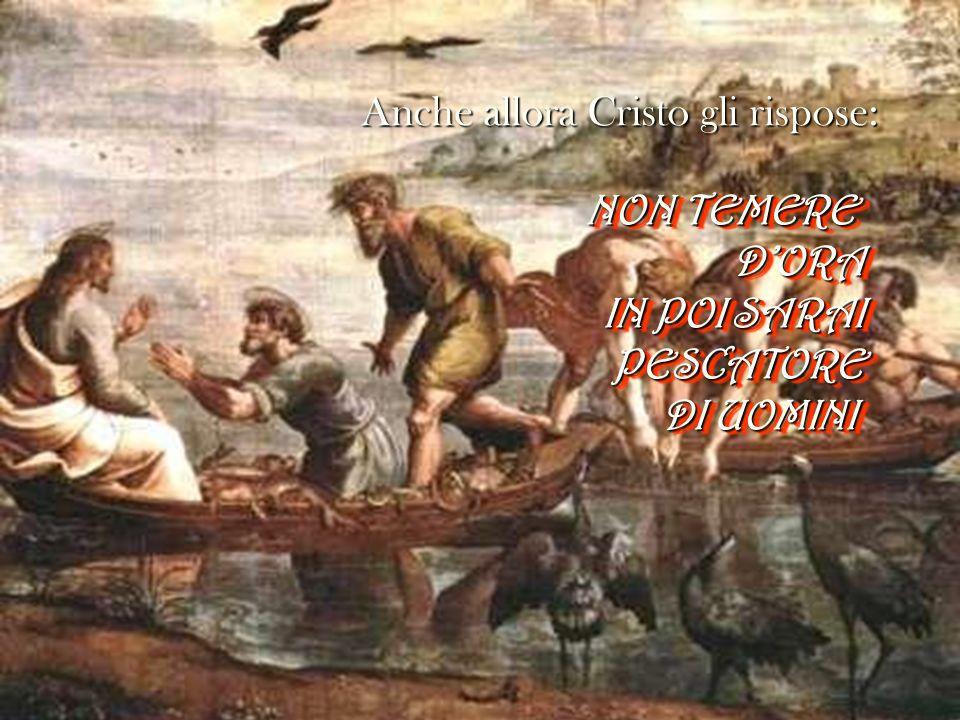Anche allora Cristo gli rispose: