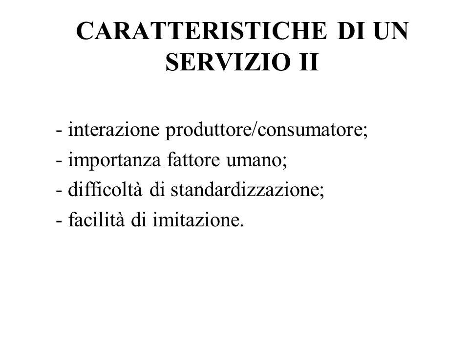CARATTERISTICHE DI UN SERVIZIO II