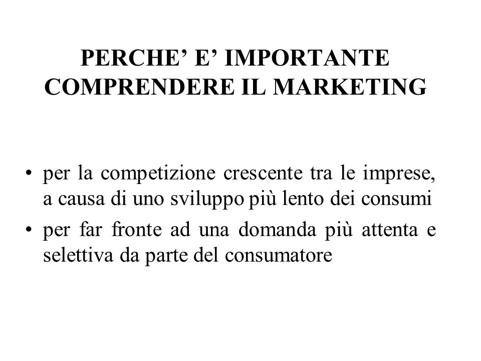 PERCHE' E' IMPORTANTE COMPRENDERE IL MARKETING