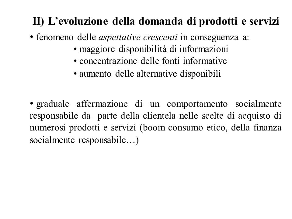 II) L'evoluzione della domanda di prodotti e servizi