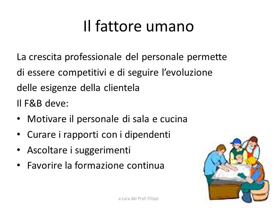 Il fattore umano La crescita professionale del personale permette